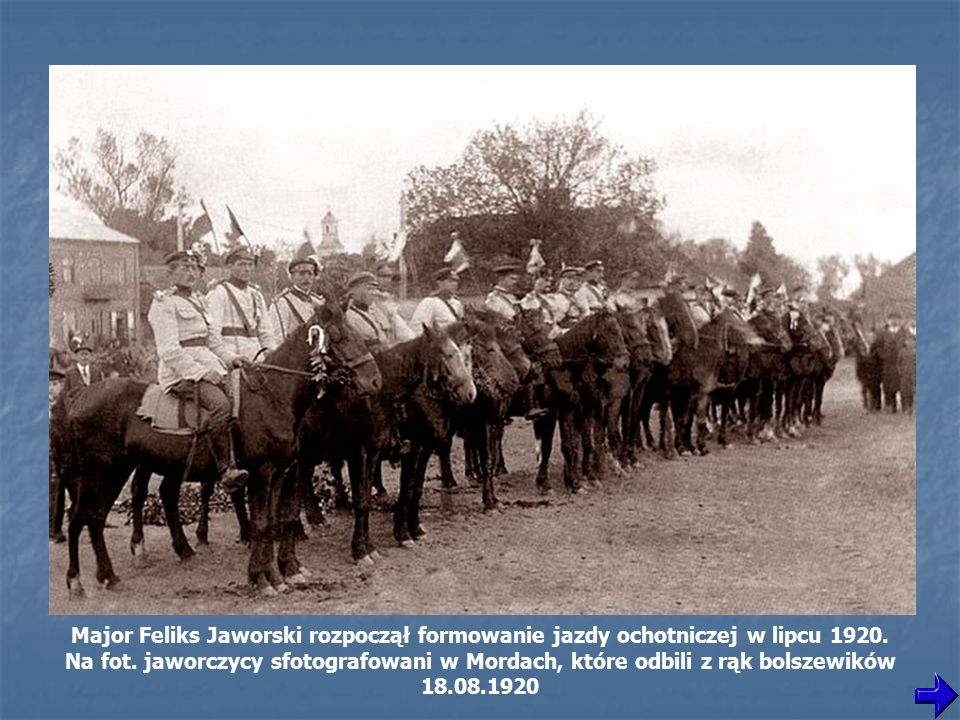 Major Feliks Jaworski rozpoczął formowanie jazdy ochotniczej w lipcu 1920.