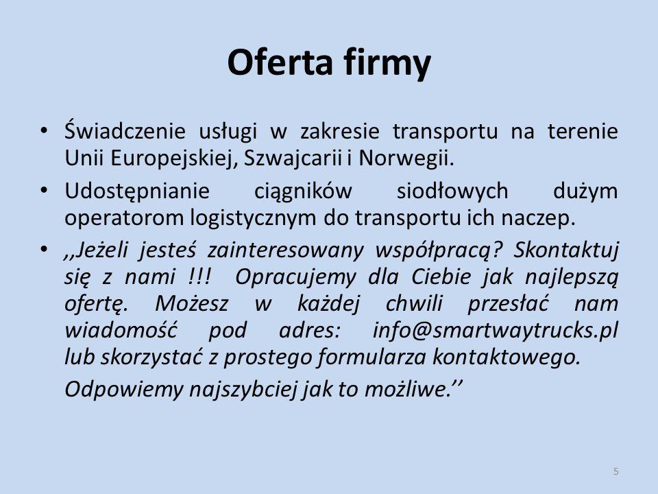 Oferta firmy Świadczenie usługi w zakresie transportu na terenie Unii Europejskiej, Szwajcarii i Norwegii.