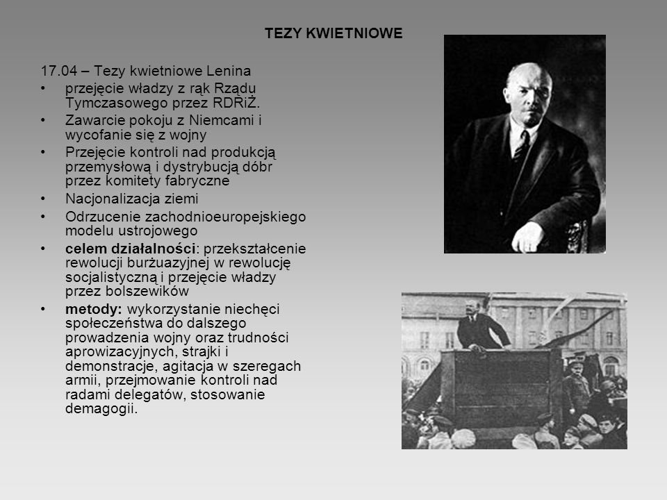 TEZY KWIETNIOWE 17.04 – Tezy kwietniowe Lenina. przejęcie władzy z rąk Rządu Tymczasowego przez RDRiŻ.