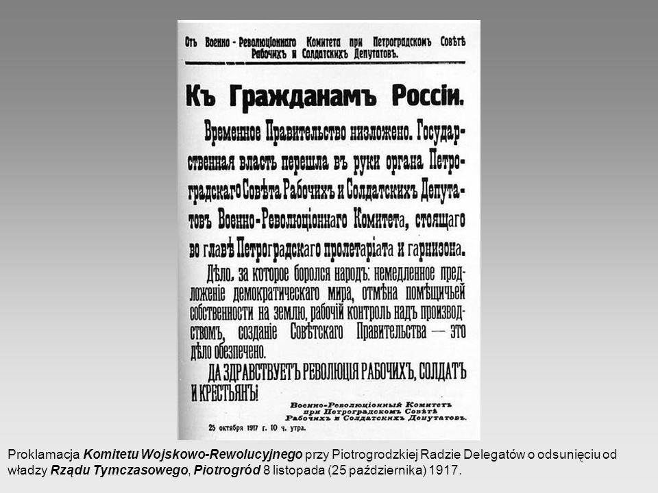 Proklamacja Komitetu Wojskowo-Rewolucyjnego przy Piotrogrodzkiej Radzie Delegatów o odsunięciu od władzy Rządu Tymczasowego, Piotrogród 8 listopada (25 października) 1917.