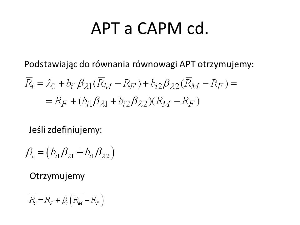 APT a CAPM cd. Podstawiając do równania równowagi APT otrzymujemy: