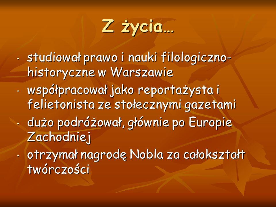 Z życia… studiował prawo i nauki filologiczno-historyczne w Warszawie