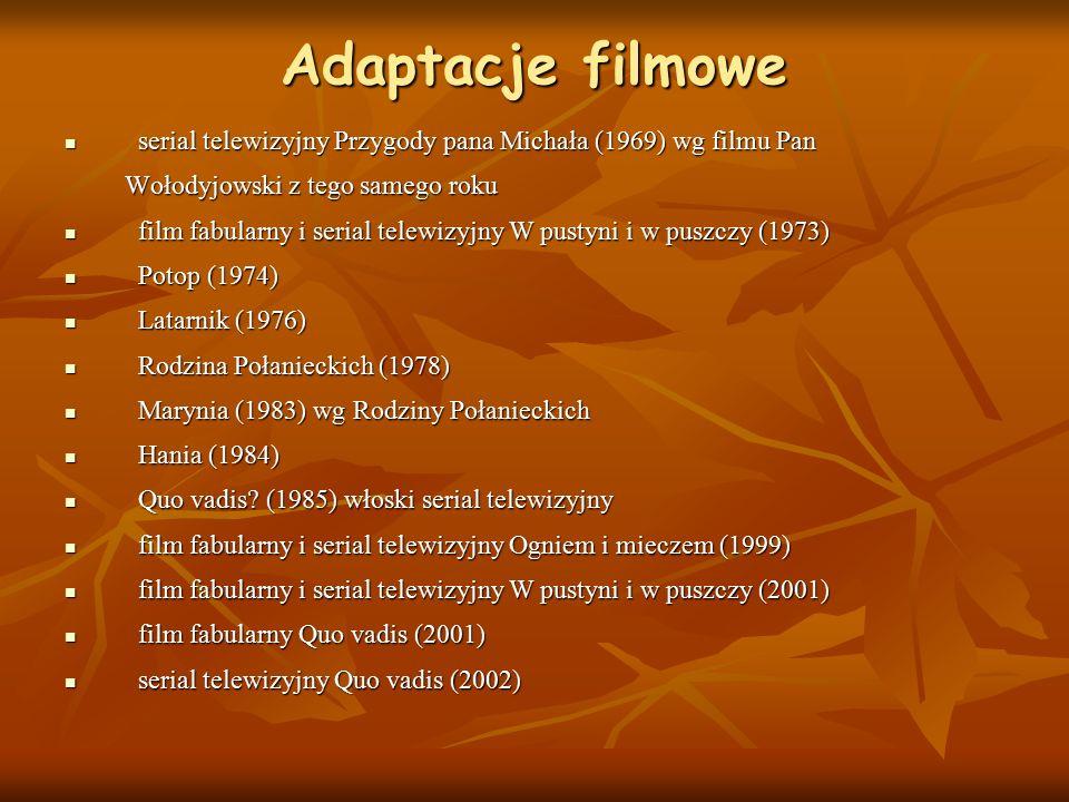 Adaptacje filmowe serial telewizyjny Przygody pana Michała (1969) wg filmu Pan. Wołodyjowski z tego samego roku.