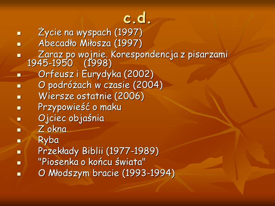 c.d. Życie na wyspach (1997) Abecadło Miłosza (1997)