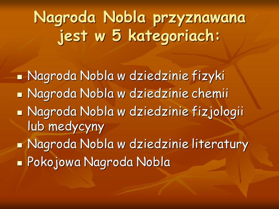 Nagroda Nobla przyznawana jest w 5 kategoriach:
