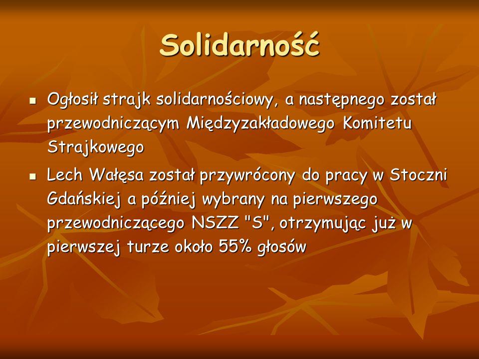 Solidarność Ogłosił strajk solidarnościowy, a następnego został przewodniczącym Międzyzakładowego Komitetu Strajkowego.
