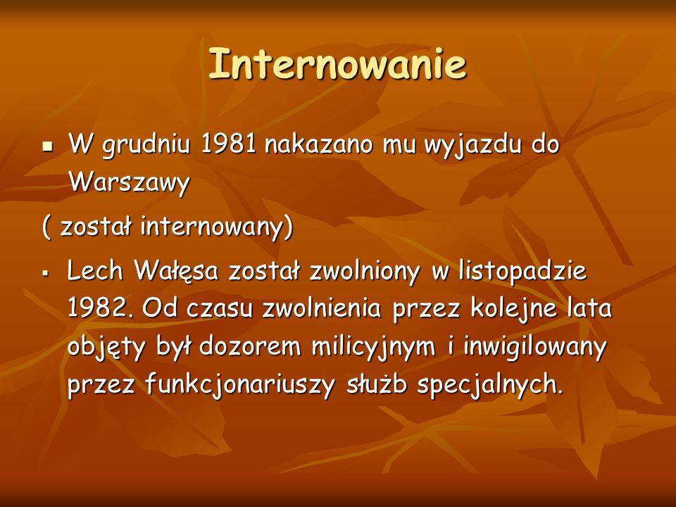 Internowanie W grudniu 1981 nakazano mu wyjazdu do Warszawy