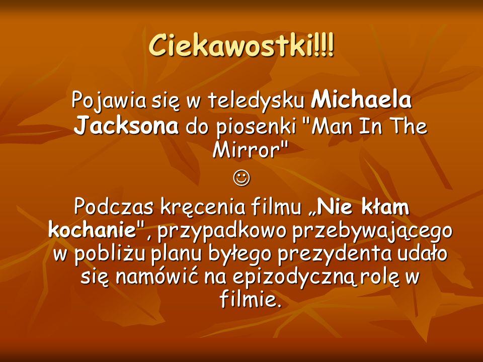Ciekawostki!!! Pojawia się w teledysku Michaela Jacksona do piosenki Man In The Mirror 
