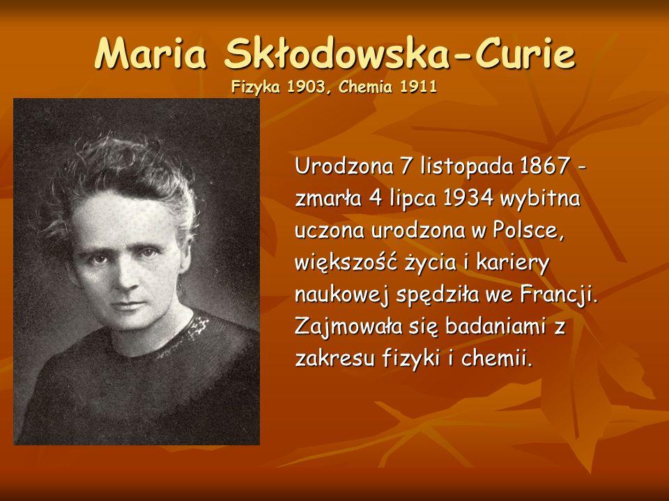 Maria Skłodowska-Curie Fizyka 1903, Chemia 1911
