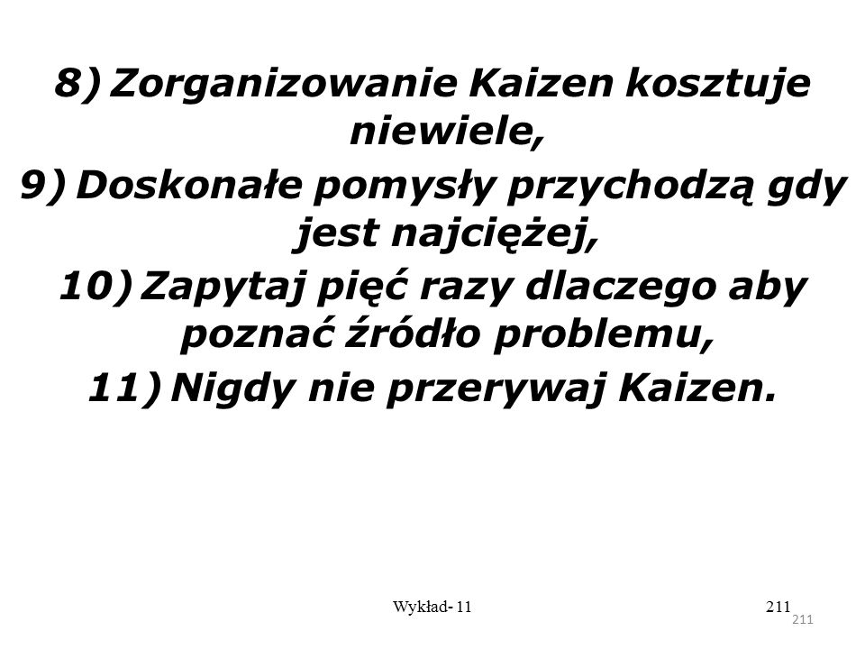 8) Zorganizowanie Kaizen kosztuje niewiele,