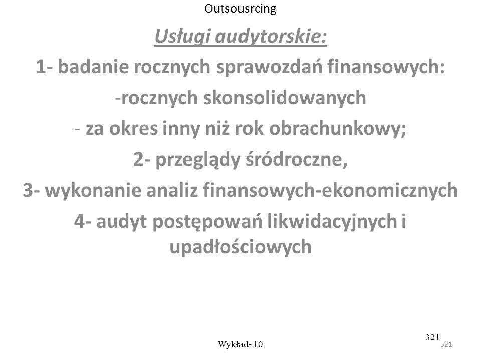 1- badanie rocznych sprawozdań finansowych: rocznych skonsolidowanych