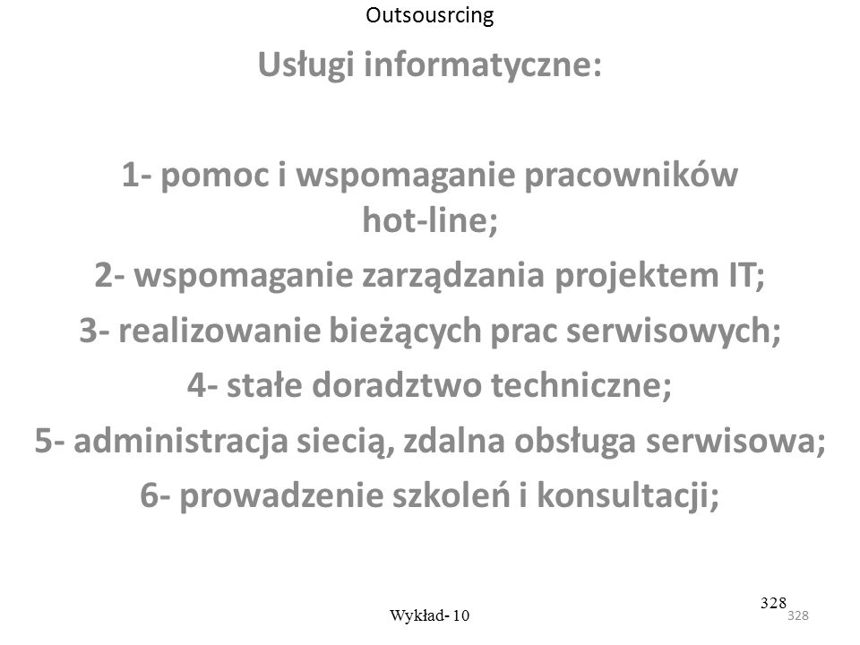 Usługi informatyczne: 1- pomoc i wspomaganie pracowników hot-line;