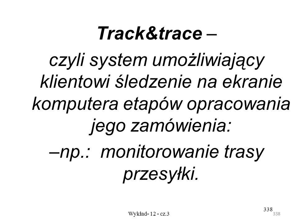 np.: monitorowanie trasy przesyłki.