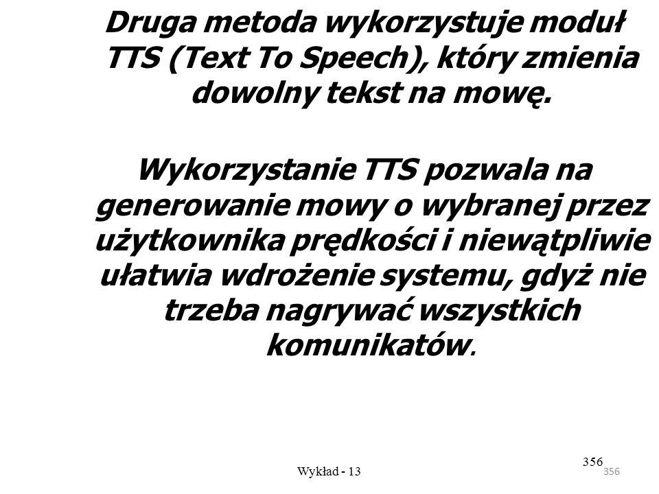 Druga metoda wykorzystuje moduł TTS (Text To Speech), który zmienia dowolny tekst na mowę.