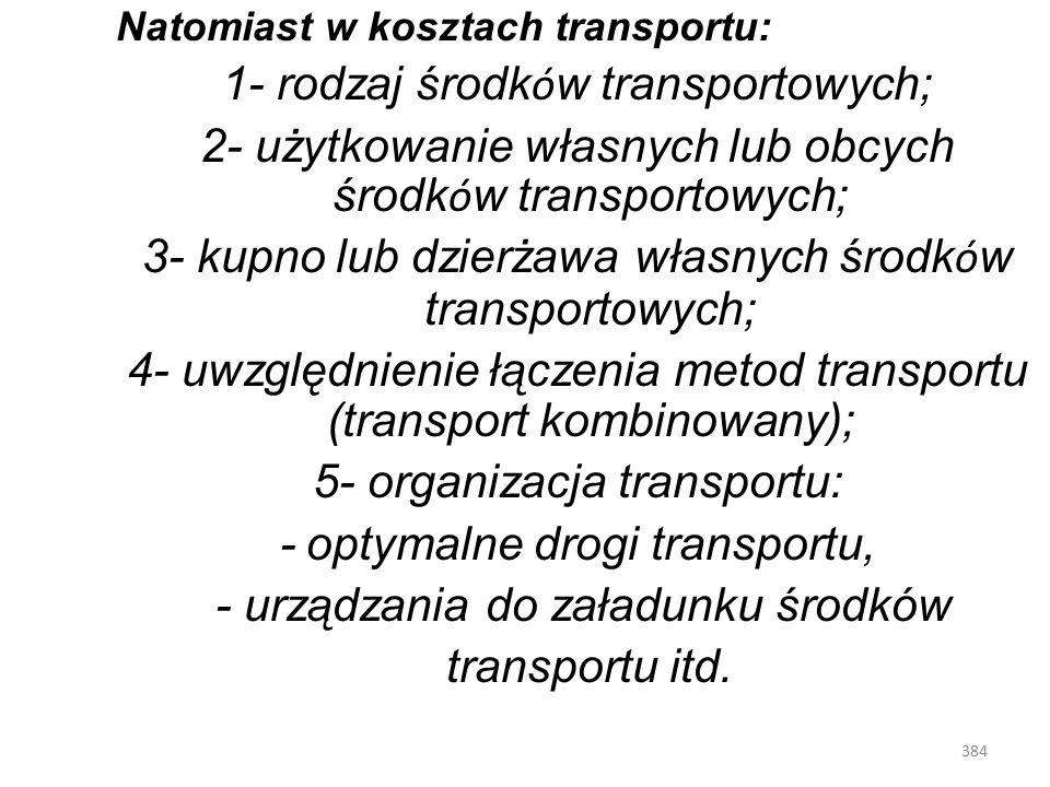 1- rodzaj środków transportowych;