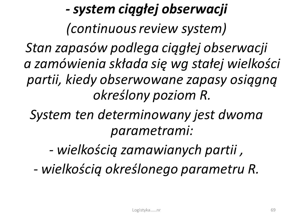 - system ciągłej obserwacji (continuous review system)