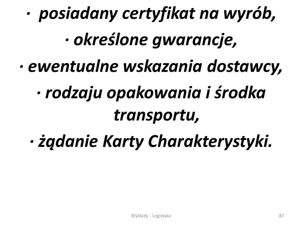 · posiadany certyfikat na wyrób, · określone gwarancje,