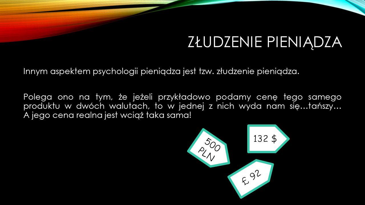 Złudzenie pieniądza 132 $ 500 PLN £ 92