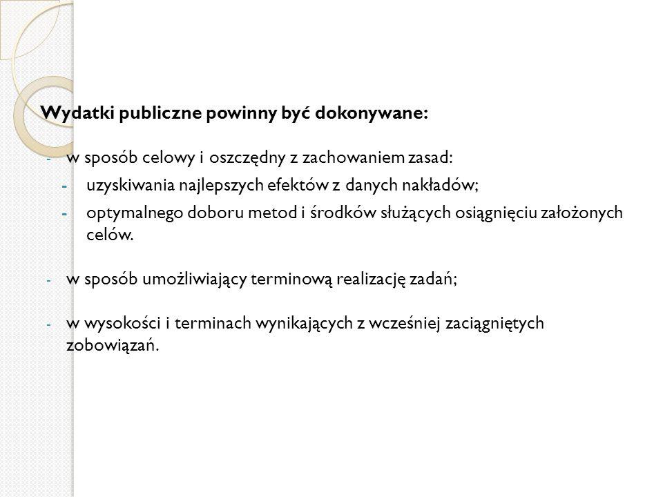 Wydatki publiczne powinny być dokonywane: