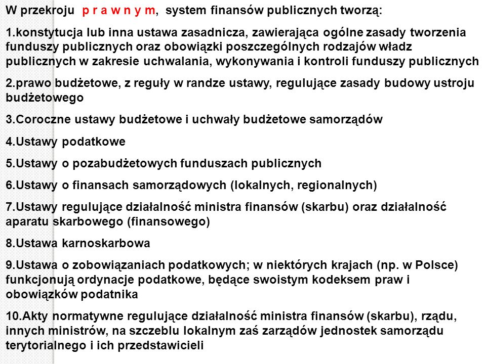 W przekroju p r a w n y m, system finansów publicznych tworzą: