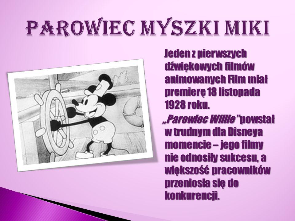 Parowiec Myszki Miki Jeden z pierwszych dźwiękowych filmów animowanych Film miał premierę 18 listopada 1928 roku.