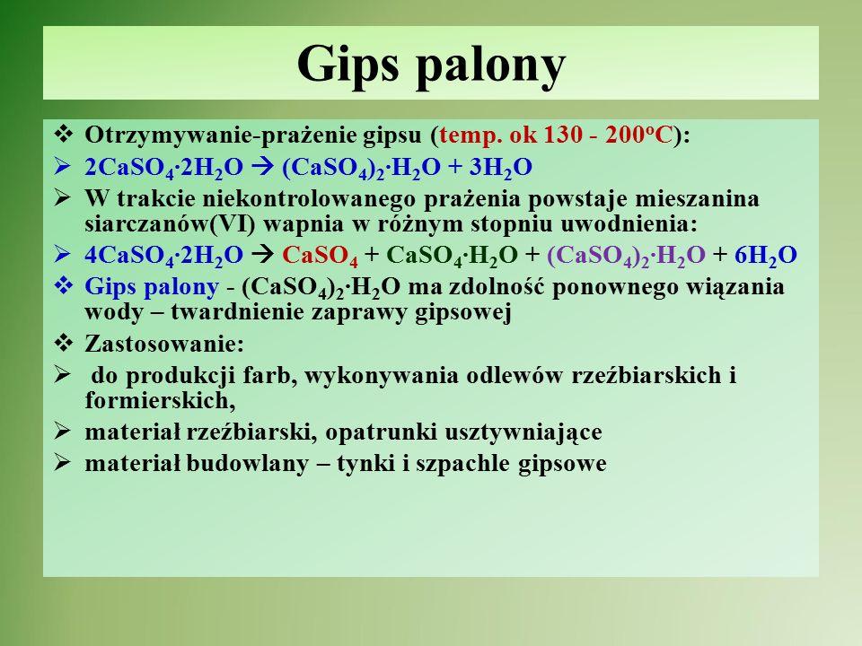 Gips palony Otrzymywanie-prażenie gipsu (temp. ok 130 - 200oC):