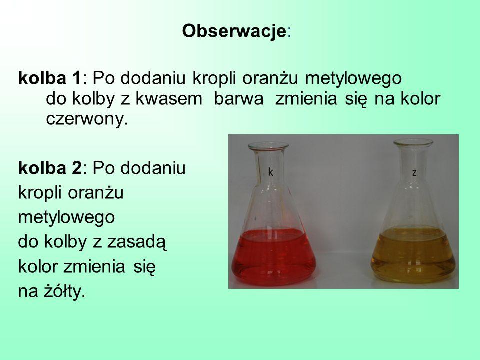 Obserwacje: kolba 1: Po dodaniu kropli oranżu metylowego do kolby z kwasem barwa zmienia się na kolor czerwony.