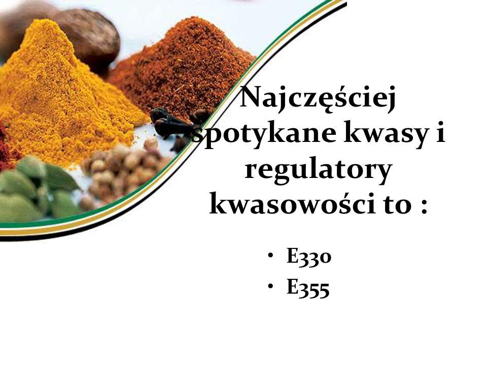 Najczęściej spotykane kwasy i regulatory kwasowości to :