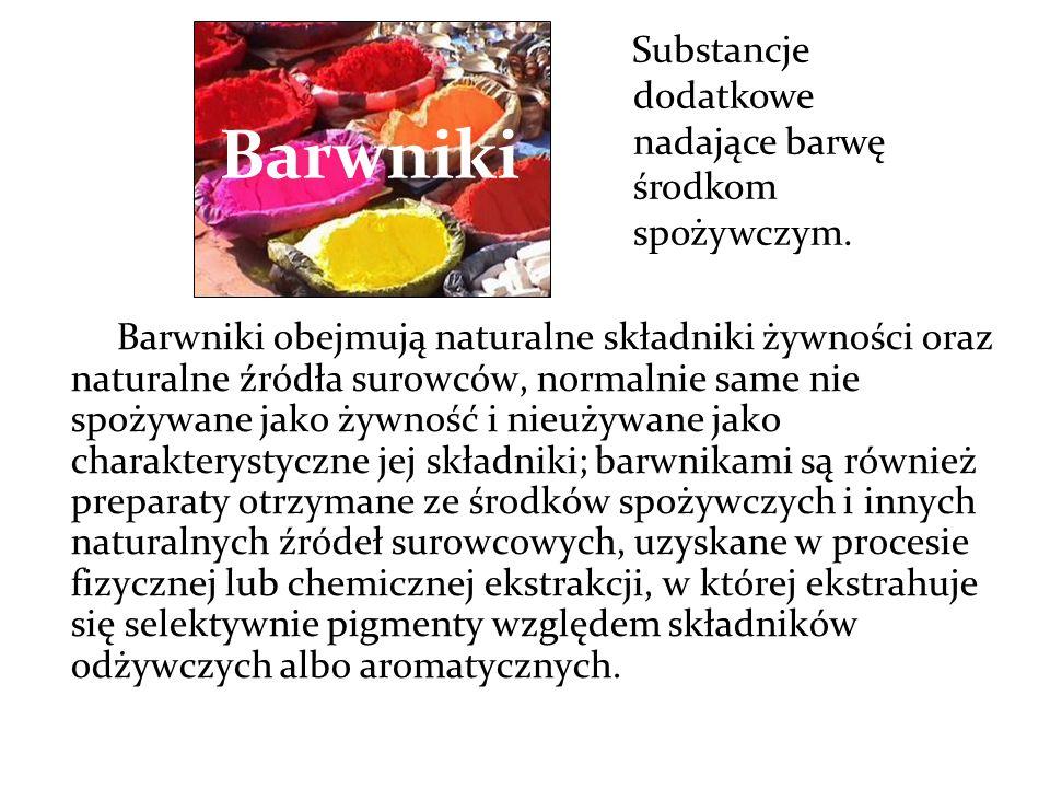 Barwniki Substancje dodatkowe nadające barwę środkom spożywczym.