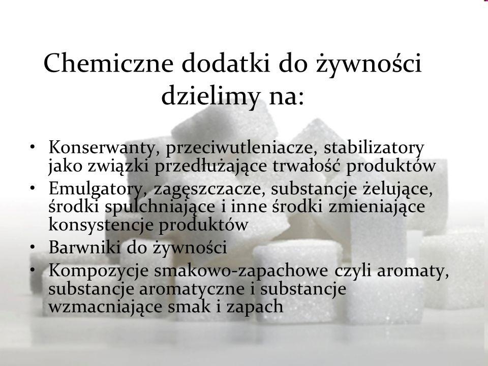 Chemiczne dodatki do żywności dzielimy na: