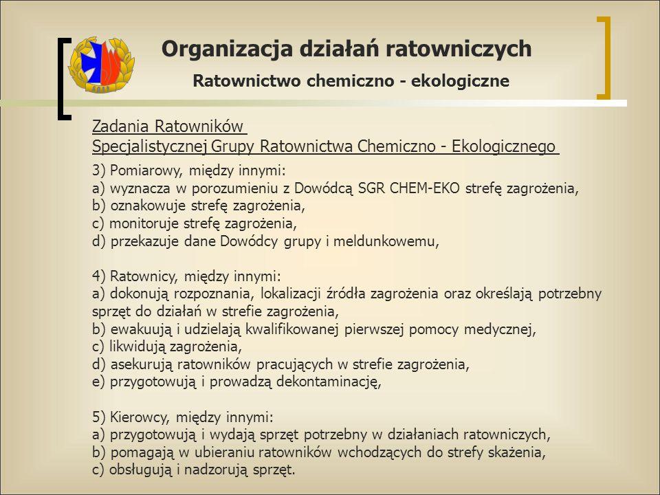 Specjalistycznej Grupy Ratownictwa Chemiczno - Ekologicznego