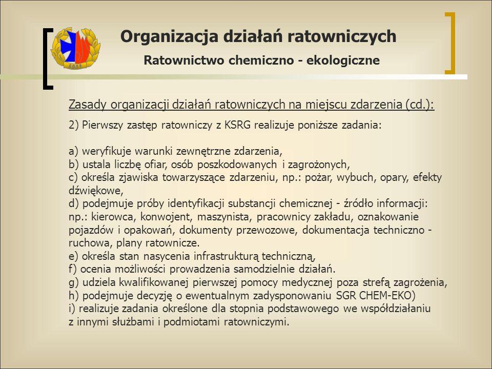 Zasady organizacji działań ratowniczych na miejscu zdarzenia (cd.):