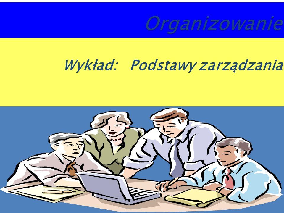 Wykład: Podstawy zarządzania