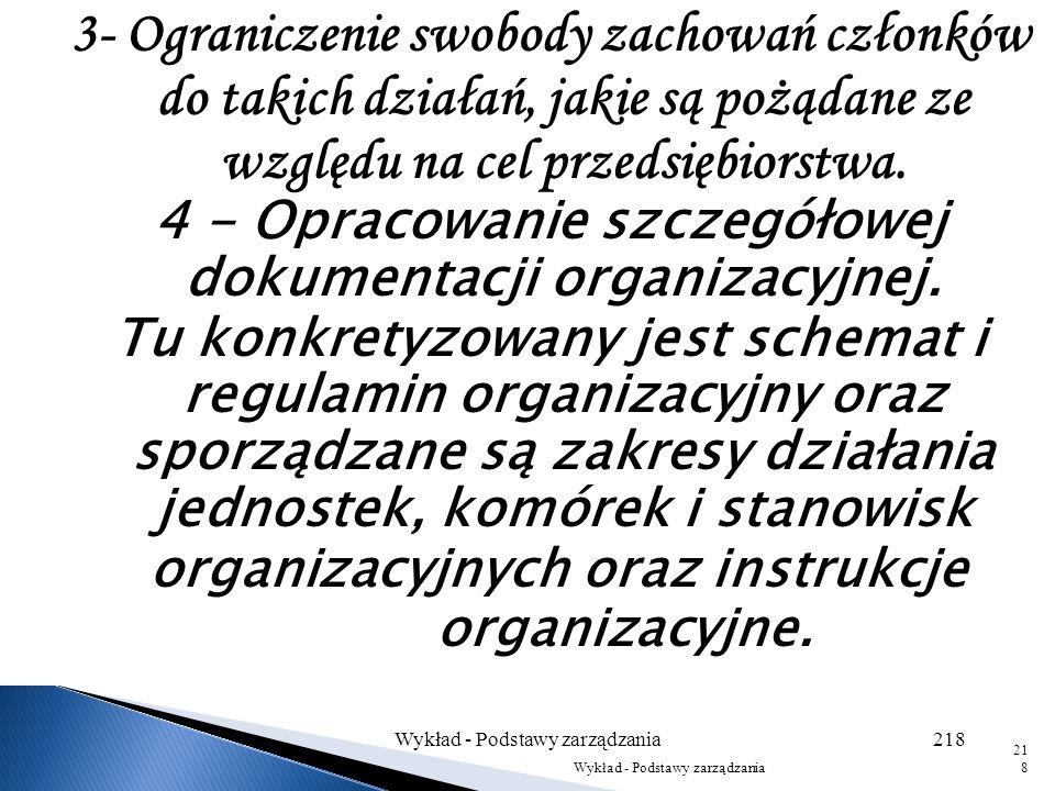 3- Ograniczenie swobody zachowań członków do takich działań, jakie są pożądane ze względu na cel przedsiębiorstwa.