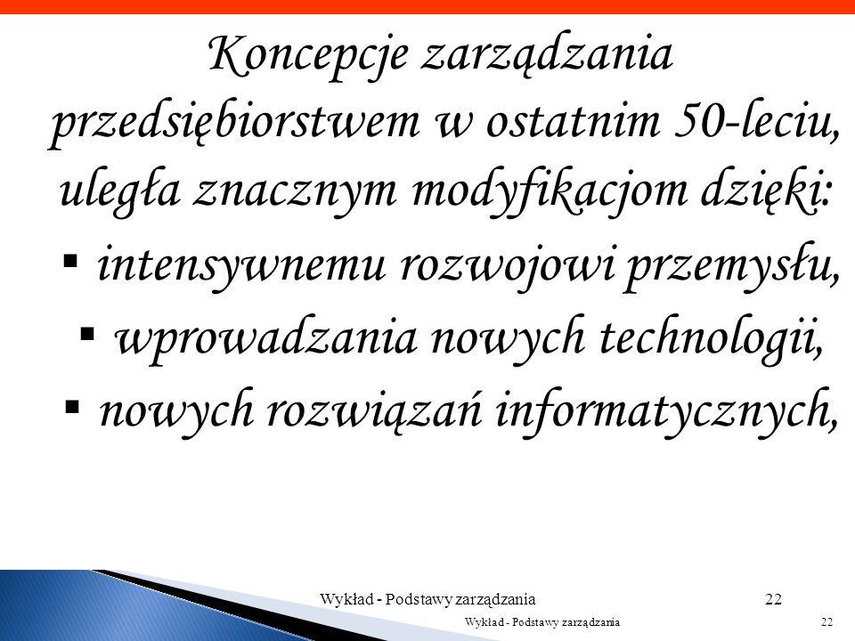 ▪ intensywnemu rozwojowi przemysłu, ▪ wprowadzania nowych technologii,