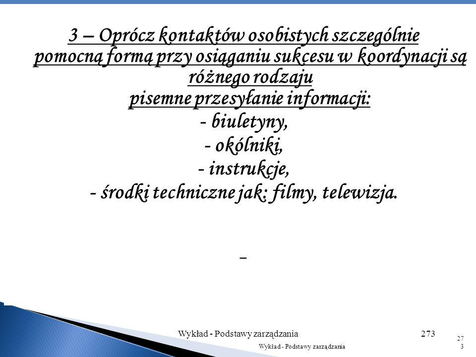 - środki techniczne jak: filmy, telewizja.