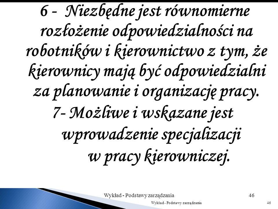 7- Możliwe i wskazane jest wprowadzenie specjalizacji