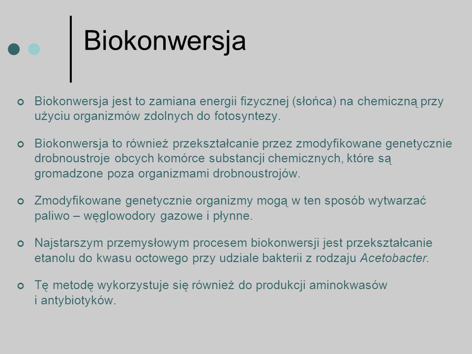 Biokonwersja Biokonwersja jest to zamiana energii fizycznej (słońca) na chemiczną przy użyciu organizmów zdolnych do fotosyntezy.