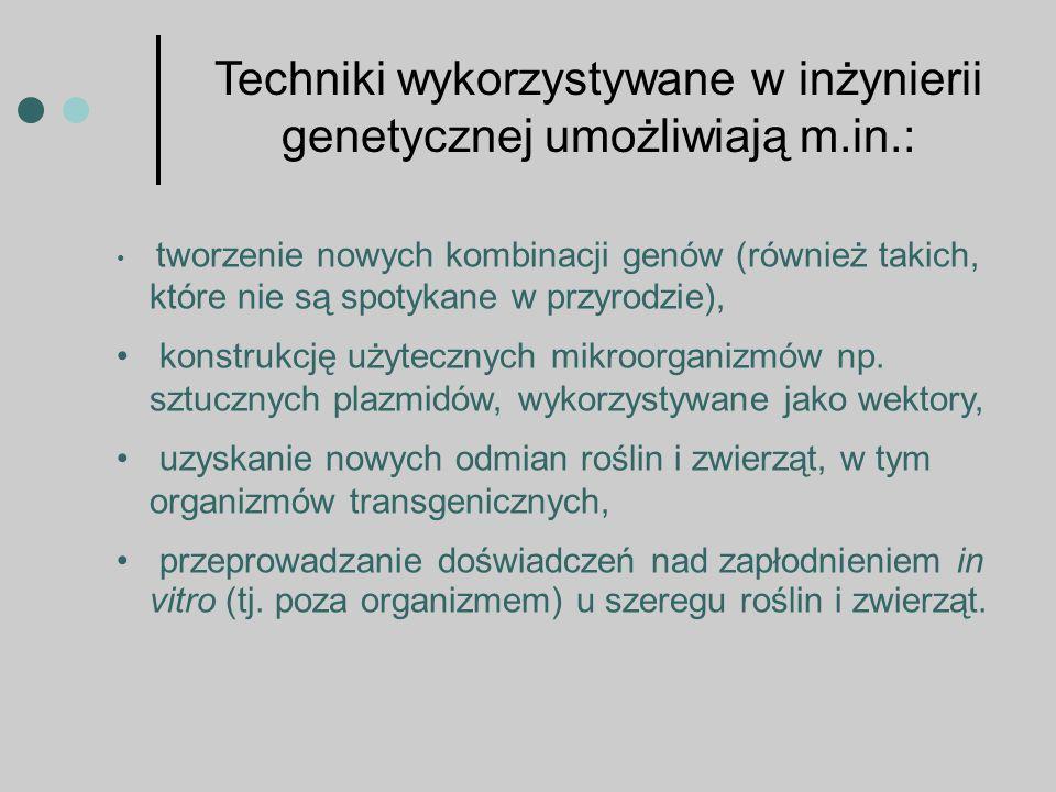 Techniki wykorzystywane w inżynierii genetycznej umożliwiają m.in.: