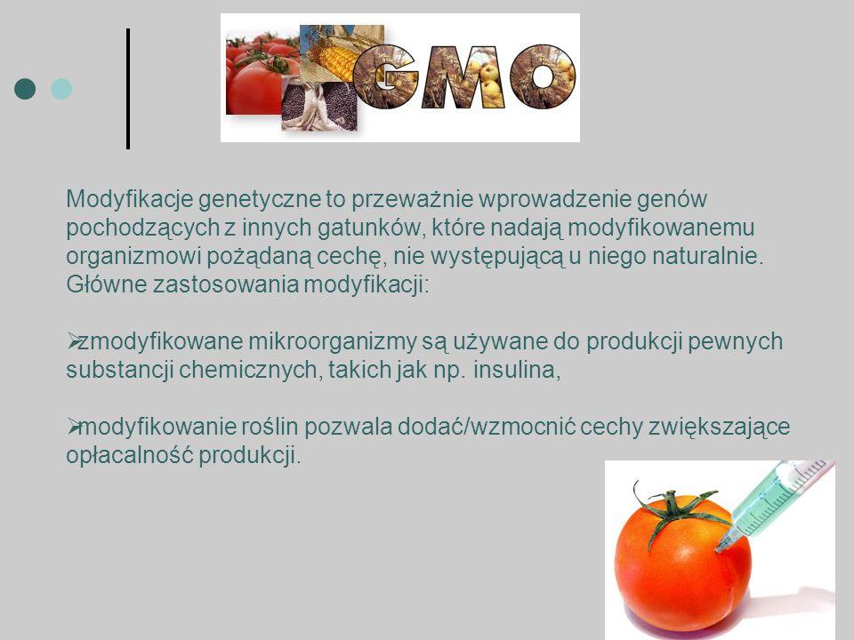 Modyfikacje genetyczne to przeważnie wprowadzenie genów pochodzących z innych gatunków, które nadają modyfikowanemu organizmowi pożądaną cechę, nie występującą u niego naturalnie. Główne zastosowania modyfikacji: