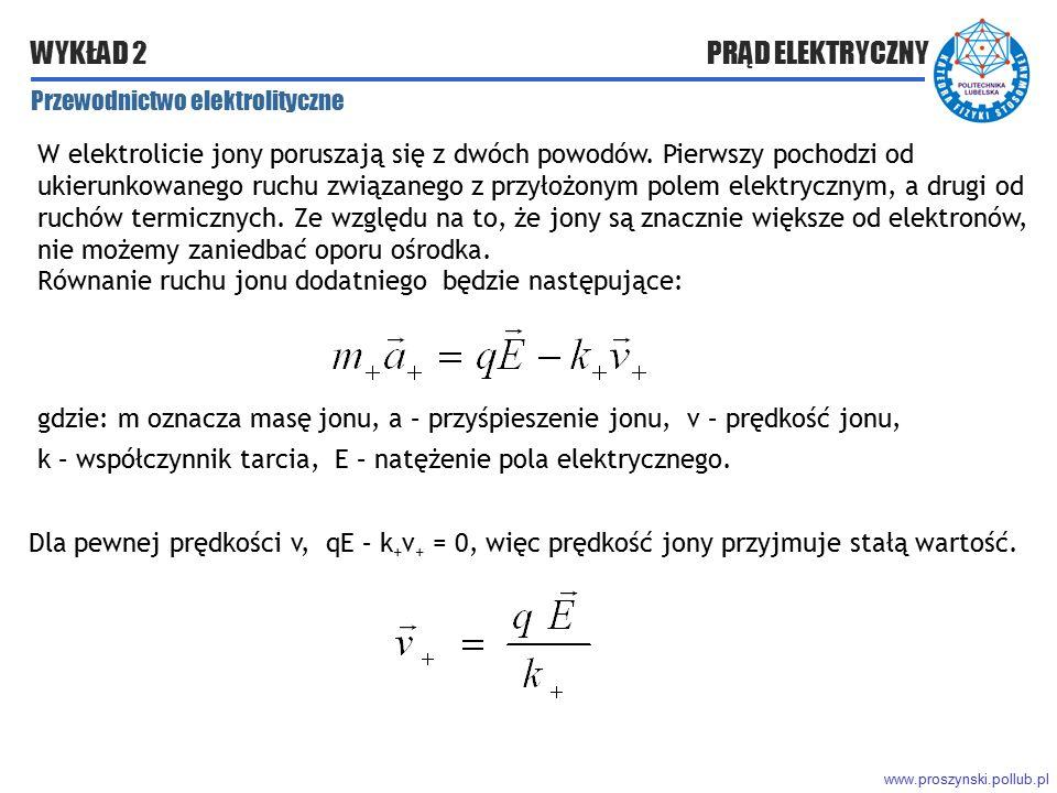 Równanie ruchu jonu dodatniego będzie następujące: