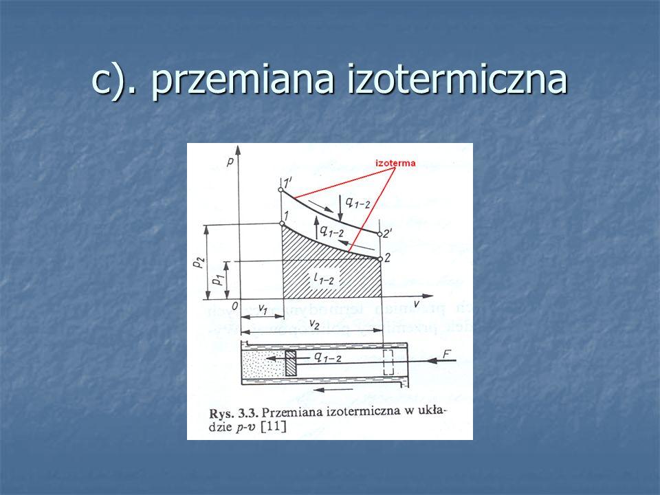 c). przemiana izotermiczna