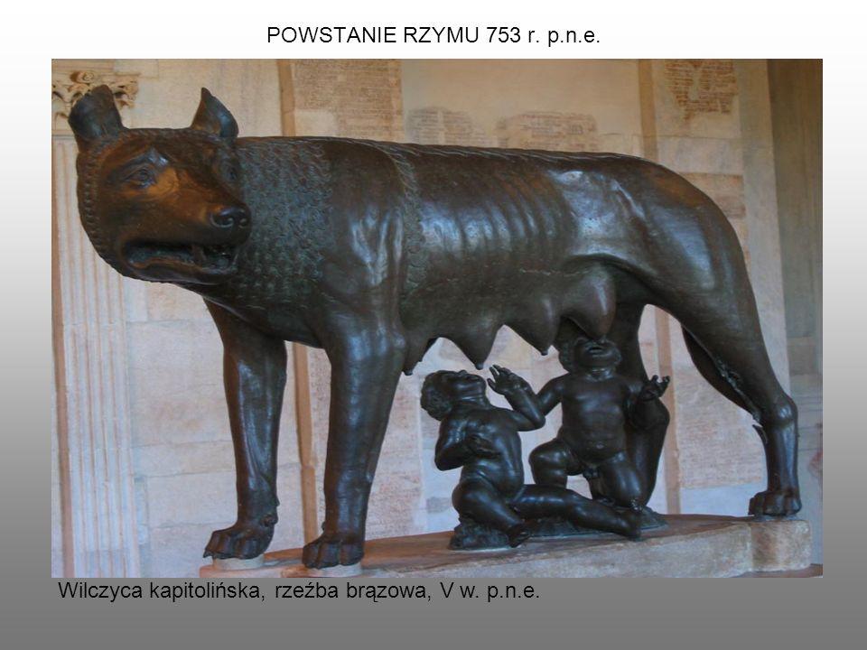 POWSTANIE RZYMU 753 r. p.n.e. Wilczyca kapitolińska, rzeźba brązowa, V w. p.n.e.