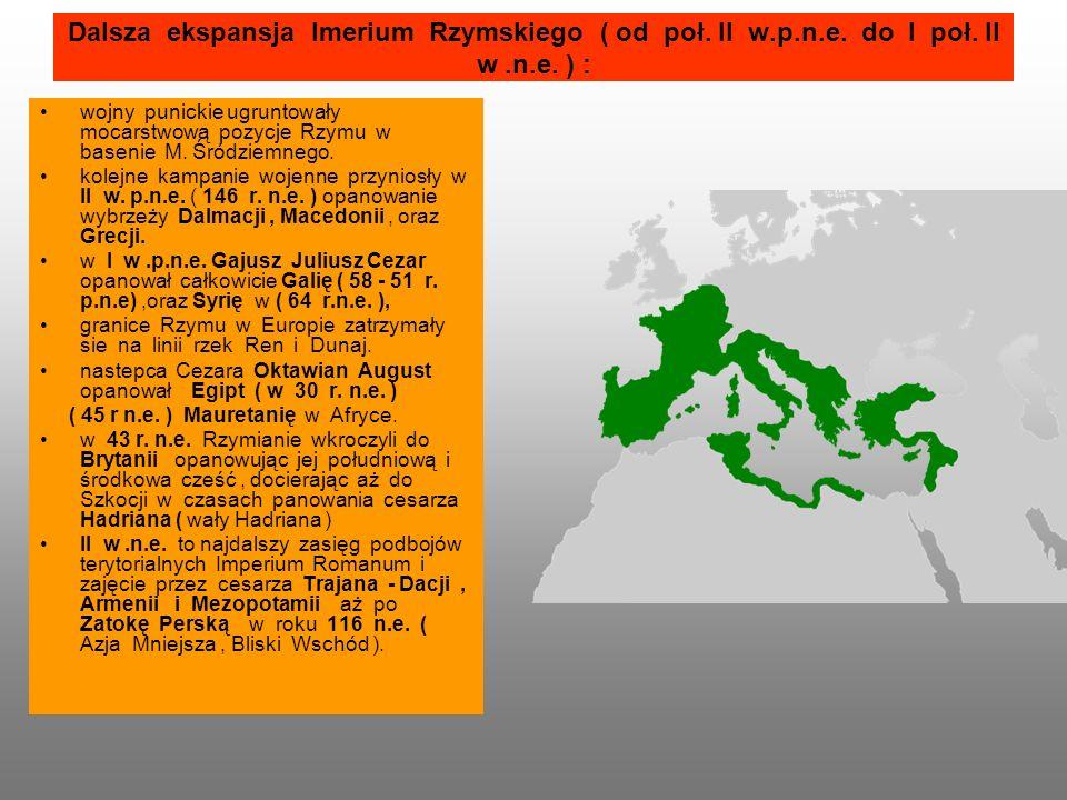 Dalsza ekspansja Imerium Rzymskiego ( od poł. II w. p. n. e. do I poł