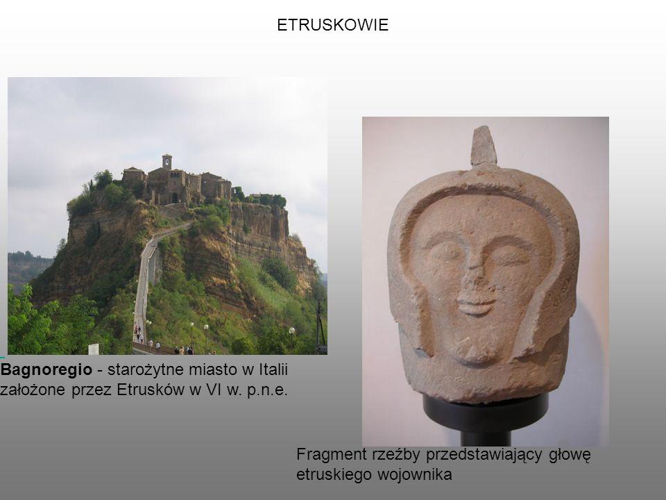 ETRUSKOWIE Bagnoregio - starożytne miasto w Italii. założone przez Etrusków w VI w. p.n.e. Fragment rzeźby przedstawiający głowę.