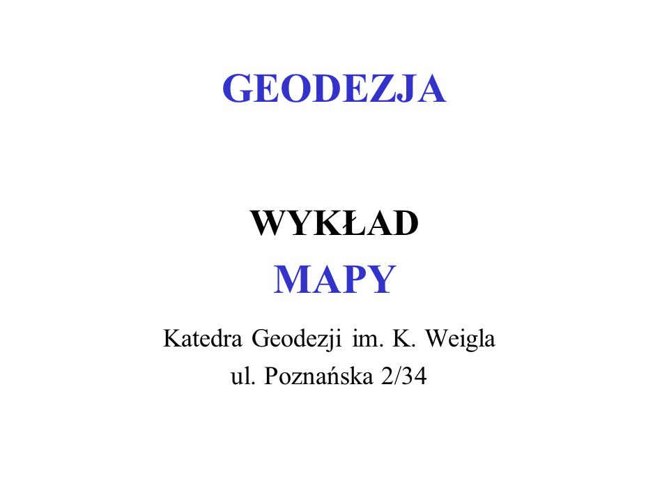 Katedra Geodezji im. K. Weigla ul. Poznańska 2/34