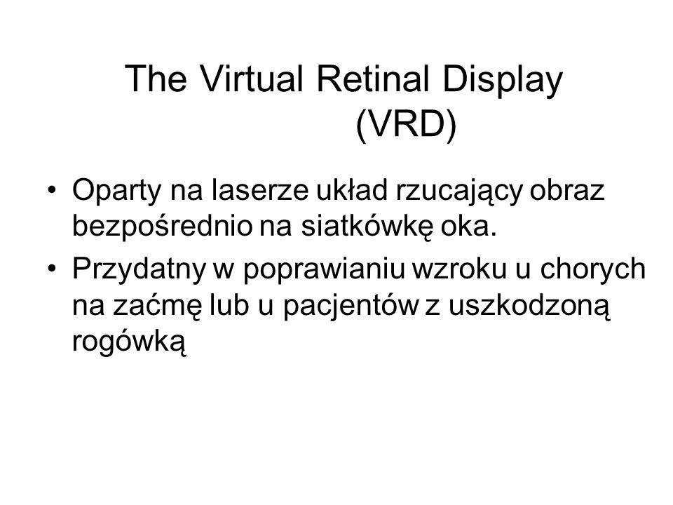 The Virtual Retinal Display (VRD)