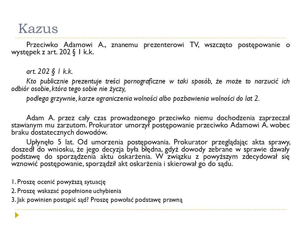 Kazus Przeciwko Adamowi A., znanemu prezenterowi TV, wszczęto postępowanie o występek z art. 202 § 1 k.k.