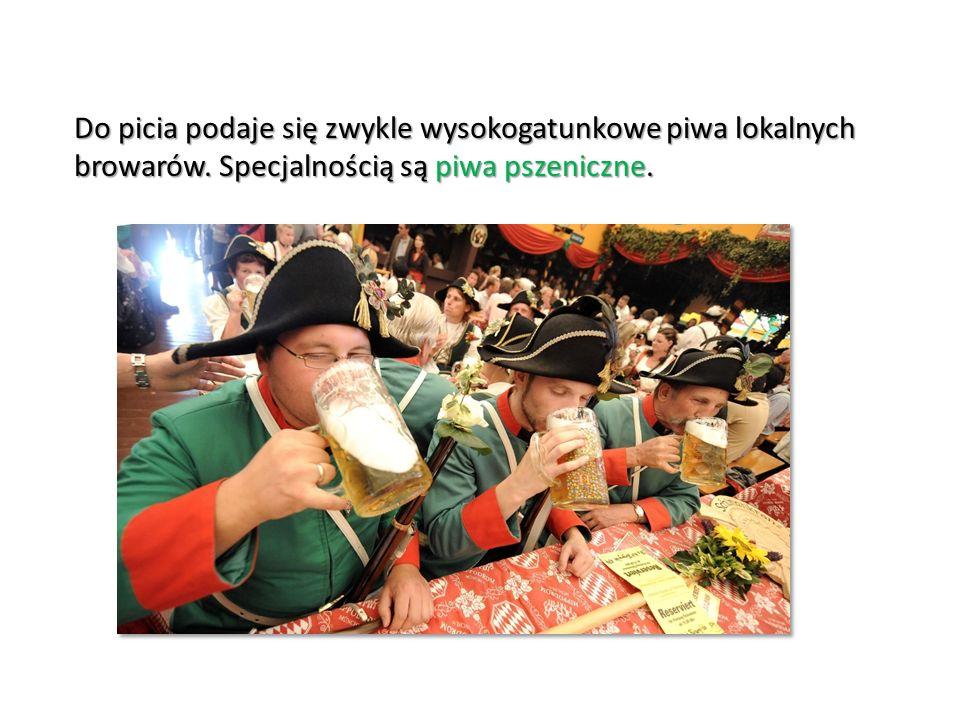 Do picia podaje się zwykle wysokogatunkowe piwa lokalnych browarów