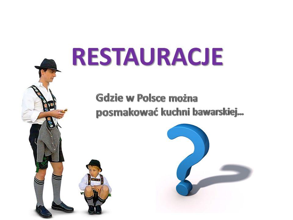 RESTAURACJE Gdzie w Polsce można posmakować kuchni bawarskiej…